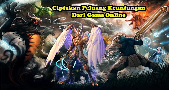 Ciptakan Peluang Keuntungan Dari Game Online