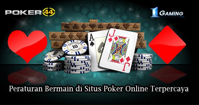 Peraturan Bermain di Situs Poker Online Terpercaya