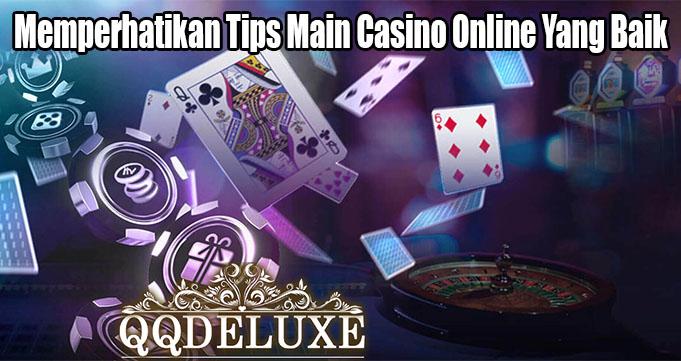 Memperhatikan Tips Main Casino Online Yang Baik