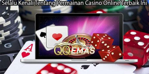 Selalu Kenali Tentang Permainan Casino Online Terbaik Ini